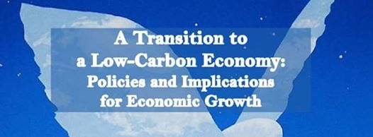 "Conférence Mercredi 21 Janvier: ""A Transition to a Low-Carbon Economy: Policies and Implications for Economic Growth"""